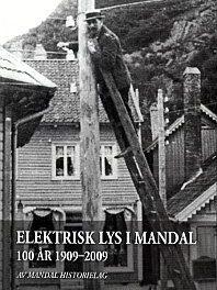 Elektrisk lys i Mandal – 100 år, 1909 – 2009